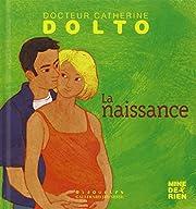 La Naissance por Catherine Dolto