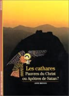Les Cathares : Pauvres du Christ ou Apôtres…