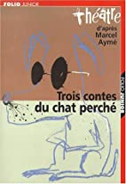 Trois contes du chat perché d'après Marcel…