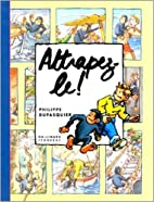 Attrapez-le by Philippe Dupasquier
