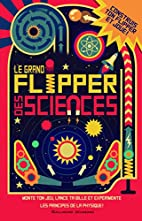 Le grand flipper des sciences by Owen Davey