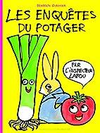 ENQUÒTES DU POTAGER (LES) by Bénédicte…
