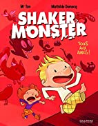 Shaker Monster, Tome 1 : Tous aux abris ! by…