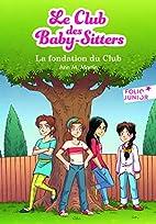CLUB DES BABY-SITTERS (LE) T.00 : LA…
