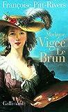 Madame Vigée Le Brun / Françoise Pitt-Rivers
