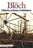 L'histoire, la guerre, la résistance / Marc Bloch ; édition établie par Annette Becker et Étienne Bloch