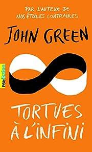Tortues à l'infini – tekijä: John Green