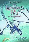 Les royaumes de feu : la BD. 02, La princesse disparue