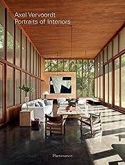 Axel Vervoordt: Portraits of Interiors…