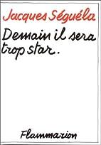 Demain Il Sera Trop Star by Jacques…