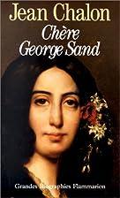 Chère George Sand by Jean Chalon