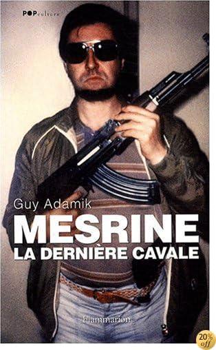By Guy Adamik Olivier Stupp Mesrine La Derniere Cavale Lire Epub Pdf