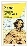 Histoire de ma vie, tome 1, Sand, George; Zanone, Damien