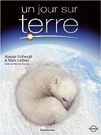 Un jour sur Terre by Alastair Fothergill