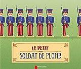 """Afficher """"Le petit soldat de plomb"""""""