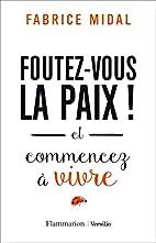 Foutez-vous la paix ! by Fabrice Midal