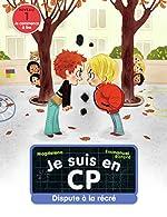 Je suis en CP - Dispute à la récré - (Niveau 1) - Emmanuel Ristord