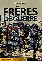 Frères de guerre by Catherine Cuenca