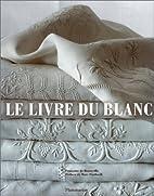 Le Livre du blanc by Françoise de…