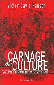Carnage et culture: Les grandes batailles…