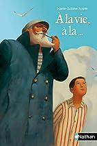 A la vie, Ã la ... (French Edition)…