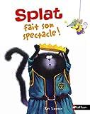 Splat le chat. 09, Splat fait son spectacle!