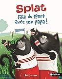 Splat le chat. 13, Splat fait du sport avec son papa!