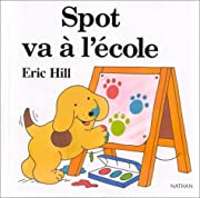 Spot va à l'École av Eric Hill