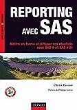 couverture du livre Reporting avec SAS : Mettre en forme et diffuser vos résultats avec SAS 9 et SAS BI
