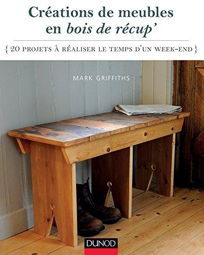 cr ations de meubles en bois de r cup 39 20 projets r aliser le temps d 39 un week end detail. Black Bedroom Furniture Sets. Home Design Ideas