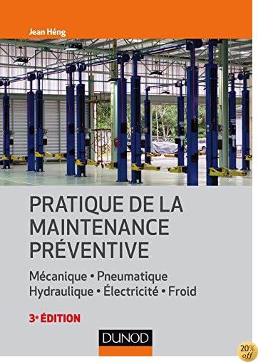 Pratique De La Maintenance Preventive 3e Ed by Jean Heng ...