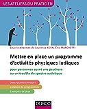 Mettre en place un programme d'activité physique ludique pour personnes ayant une psychose ou un trouble du spectre autistique