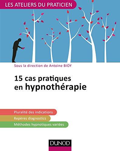 15 cas cliniques en hypnothérapie