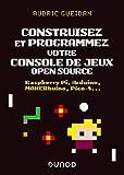 couverture du livre Construisez et programmez votre console de jeux open source