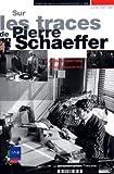Sur les traces de Pierre Schaeffer
