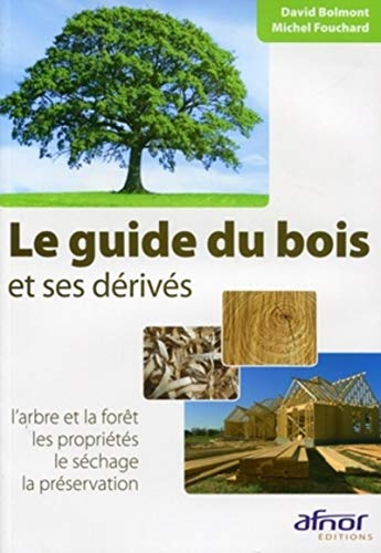 pdf le guide du bois et ses derives l 39 arbre et la foret les proprietes le sechage la. Black Bedroom Furniture Sets. Home Design Ideas