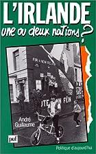 L'Irlande: Une ou deux nations? (Politique…