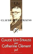 Claude Lévi-Strauss by Catherine…