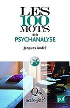 Les 100 mots de la psychanalyse by Jacques…