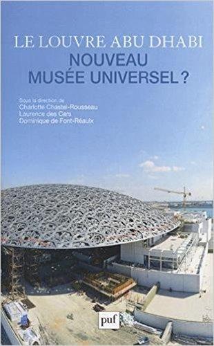 Le Louvre Abu Dhabi, nouveau musée universel ?