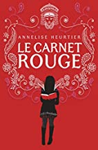Le carnet rouge by Annelise Heurtier