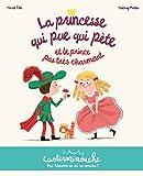 La princesse qui pue qui pète et le prince pas très charmant