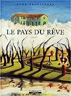Le pays du rêve by Anne Brouillard