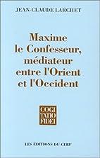 Maxime le Confesseur, mediateur entre…