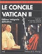Le Concile Vatican II, 1962-1965. Edition…