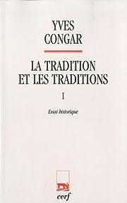 La tradition et les traditions 1 Essai…