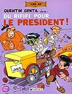 As (les) t8 du rififi pour le president