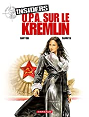 Insiders, Tome 5 : O.P.A. sur le Kremlin de…