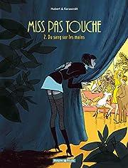 Miss Pas Touche - tome 2 - Du sang sur les…