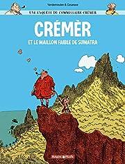 Une enquête du commissaire Crémèr, Tome 1…